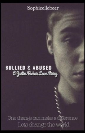 Bullied and abused - A justin bieber love story. by sophieedoe