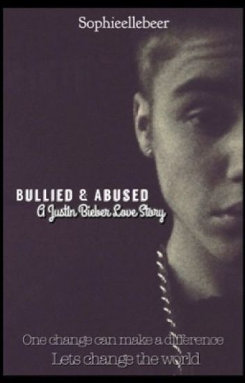 Bullied and abused - A justin bieber love story.