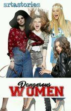 Dangerous Women® by srtastories