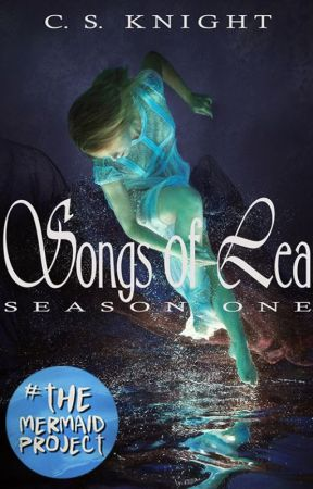 Songs of Lea (Season 1) - [On Hold] by CSKnight