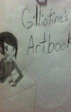 DeathByGilliotine's Artbook by Pengasinmybuttcheeks