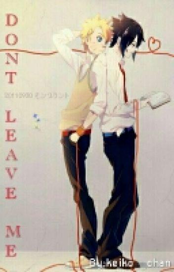 Don't Leave Me(Naruto X Sasuke)(Askıya Alındı)