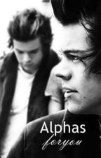 Alphas for you - A/B/O  by Daddy_and_Baby