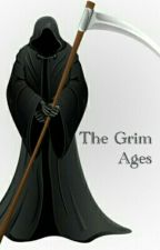The Grim Ages by 717zackattack