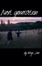 Next Generation|| Sequel di Remember Book by Rage_Love