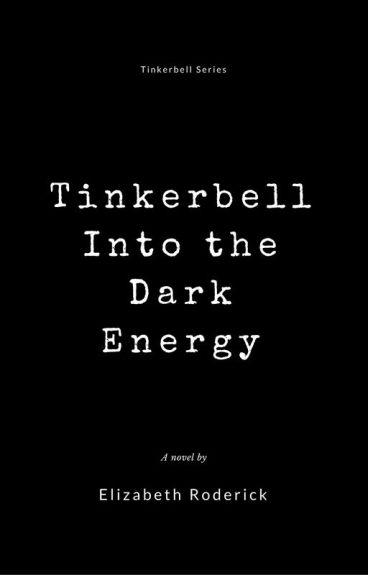 Tinkerbell Into the Dark Energy by ElizabethRoderick