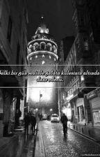 """""""Sen ve Ben Galata'da..."""" by -Mucizemsin-"""