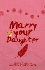 Marry Your Daughter by dewisavtr