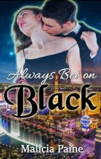 Always Bet on Black by MaliciaPaine