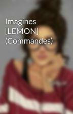 Imagines [LEMON] (Commandes) by GetOutMyKitchen