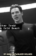 Star Trek: A Cold Heart ( Khan x Reader) by AnnaSkywalkerHolmes