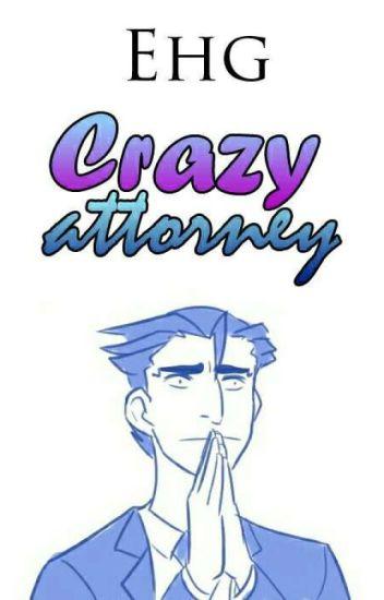 Crazy Attorney