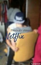 Netflix / Tradley Version  by larryevolution