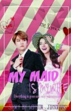 √ | My Maid Is My Wife | B.B.H  by -JinBanana