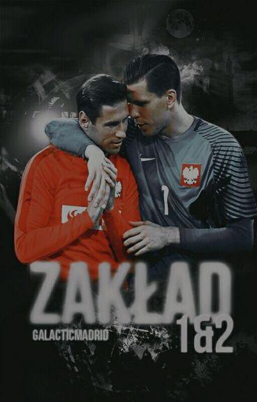 ZAKŁAD 1&2 × Grzegorz Krychowiak i Wojciech Szczęsny