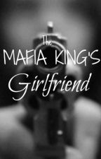 The Mafia King's Girlfriend by TheRavenous