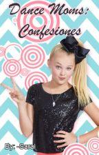 Dance Moms: Confesiones by -Sarai