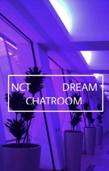 NCT Dream Chatroom