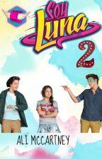 Soy Luna Segunda temporada (Soy Luna 2) by YoAmoShippearSoyLuna