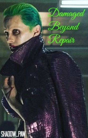 Damaged Beyond Repair (Joker Fanfiction)