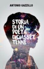 Storia di un Poeta diciassettenne by antogazzillo