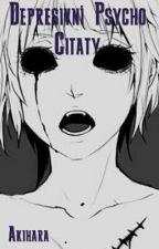 Depresivní Psycho Citáty by Rinkiarika