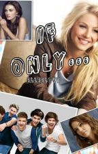 If Only... (A One Direction and Niall Horan FanFic) by elleelove