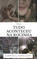 Tudo Aconteceu Na Rocinha! - 2° Temporada  by gaah_aureliano