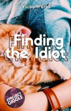 Finding The Idiot by VickyWerid