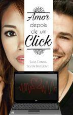 Amor Depois De Um Click by Seven_Briguenti