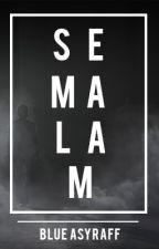 SEMALAM by blueasyraff