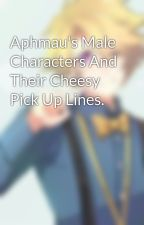 Aphmau's Male Characters And Their Cheesy Pick Up Lines. by MaddieLikesCandy