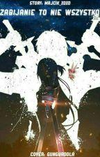 Zabijanie to nie wszystko//Sword Art Online KiritoXAsuna  by Majcik_xoxo
