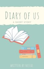 Diary Of Us by nessa129