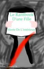 Le Rantbook D'une Fille Morte de l'intérieure [fini] by Miss_FlowerCrystal