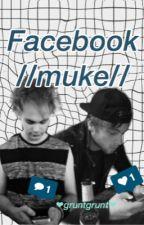Facebook || Muke || by gruntgrunt