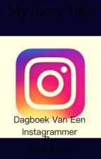 Dagboek van een instagrammer by daniquexxb