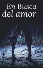 En Busca del Amor #2 by Misyharrison