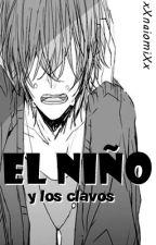 El Niño Y Los Clavos by xXnaiomiXx
