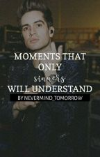 Moments that only Sinners will understand by NEVERMIND_tomorrow