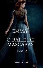 Emma. O Baile de Mascaras. by JoanaSantosCoelho