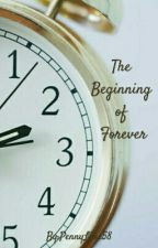 The Beginning Of Forever by PennyLane58