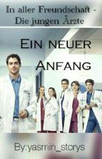 In aller Freundschaft - Die jungen Ärzte | Ein neuer Anfang by yasmin_storys