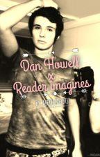 Dan Howell x Reader imagines by merilinhutsi