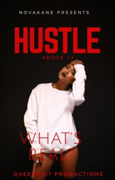"""HUSTLE : BOOK 1 """"What's Real?"""" ( AUGUST ALSINA)"""