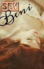 Sev Beni by Christiera
