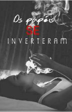 Os papéis se inverteram by CarineSalvatore