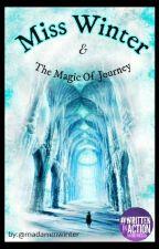 MISS WINTER_ The magic journey by MadammWinter