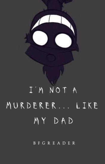 I'm Not A Murder... Like My Dad [Dad Series #1] {Editing}