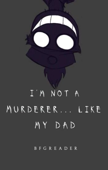 I'm Not A Murderer... Like My Dad [Dad Series #1] {Editing}